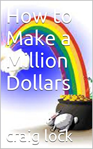 How to Make a Million Dollars: Your guide to financial independence and perhaps even wealth. (The Mad Money Book)