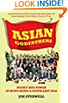 Asian Godfathers: Money and Power in...