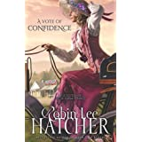A Vote of Confidence (The Sisters of Bethlehem Springs) ~ Robin Lee Hatcher