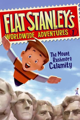 Flat Stanley's Worldwide Adventures #1: The Mount Rushmore Calamity, Jeff Brown