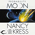 Probability Moon: Probability Trilogy, Book 1 (       UNABRIDGED) by Nancy Kress Narrated by Gregory Linington