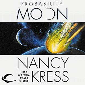 Probability Moon: Probability Trilogy, Book 1 | [Nancy Kress]