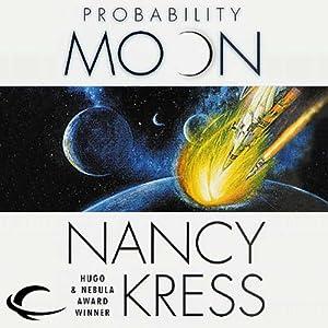 Probability Moon: Probability Trilogy, Book 1 | [Nancy Kress]