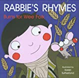 Robert Burns Rabbie's Rhymes: Robert Burns for Wee Folk (Katie)
