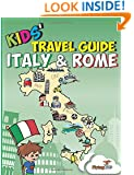 Kids' Travel Guide - Italy & Rome: Kids enjoy the best of Italy and the most exciting sights in Rome with fascinating facts, fun activities, quizzes, ... Leonardo! (Kids' Travel Guides) (Volume 8)
