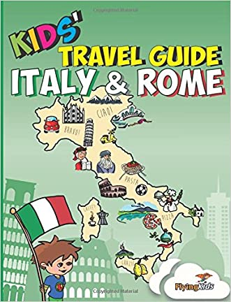 Kids' Travel Guide - Italy & Rome: Kids enjoy the best of Italy and the most exciting sights in Rome with fascinating facts, fun activities, quizzes, ... Leonardo! (Kids' Travel Guides) (Volume 8) written by Shiela H Leon