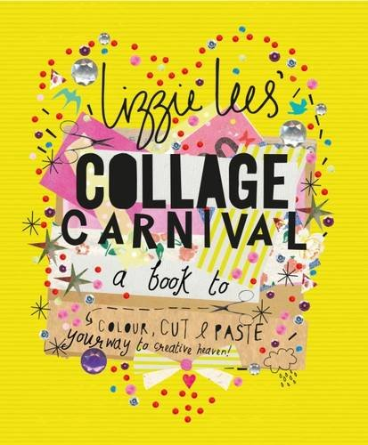collage-carnival-a-book-to-colour-cut-paste-your-way-to-creative-heaven