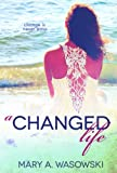 img - for A Changed Life book / textbook / text book