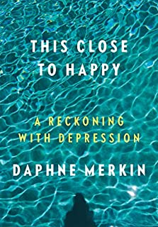 Book Cover: This Close to Happy: A Reckoning with Depression