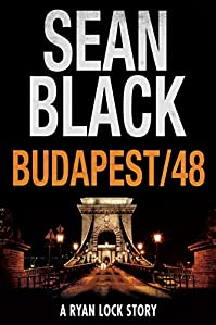 Budapest/48: A Ryan Lock Story by Sean Black ebook deal