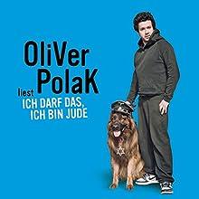 Ich darf das, ich bin Jude (       ungekürzt) von Oliver Polak Gesprochen von: Oliver Polak