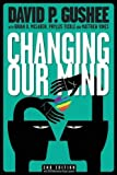 img - for Changing Our Mind, second edition book / textbook / text book
