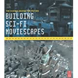 Building Sci-Fi Moviescapes: The Science Behind the Fictionby Matt Hanson
