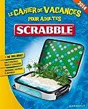 Fabrice Bouvier Scrabble, le cahier de vacances pour adultes