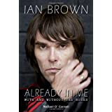 "Ian Brown: Already in Me - With and without the ""Roses""by Michael O'Connell"