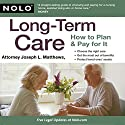 Long-Term Care: How to Plan & Pay for It (       UNABRIDGED) by Joseph L. Matthews Narrated by Jack Chekijian