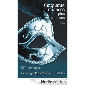 Cinquante nuances plus sombres (Romans �trangers) (French Edition)