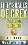 Grey: Fifty Shades of Grey as Told by Christian by by E L James | Original Summary & Analysis