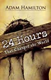 24 Hours That Changed the World | Hardcover Book
