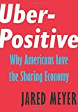 img - for Uber-Positive: Why Americans Love the Sharing Economy (Encounter Intelligence) book / textbook / text book