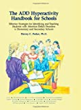 The ADD Hyperactivity Handbook For Schools (0962162922) by Parker, Harvey C.