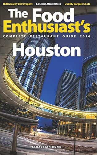 Houston - 2016 (The Food Enthusiast's Complete Restaurant Guide)