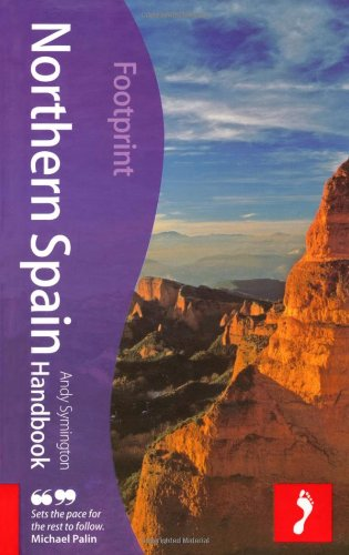 Northern Spain Handbook, 4th: Travel guide to Northern Spain (Footprint Northern Spain Handbook)