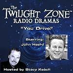 You Drive: The Twilight Zone Radio Dramas   Earl Hamner