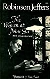 The Women at Point Sur and Other Poems (0871401150) by Jeffers, Robinson