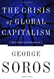 img - for The Crisis Of Global Capitalism: Open Society Endangered book / textbook / text book