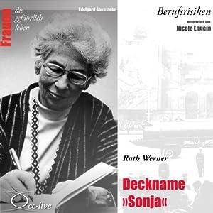 Ruth Werner - Deckname Sonja (Frauen - Berufsrisiken) Hörbuch