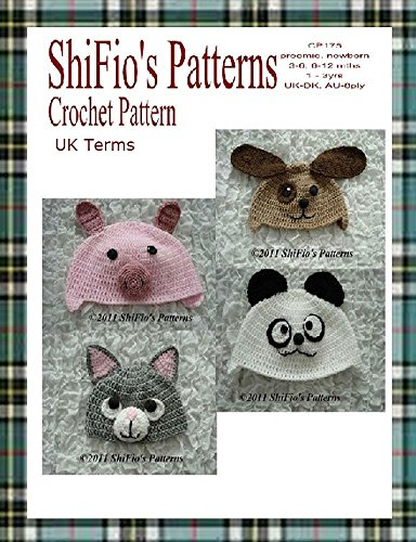 Crochet Pattern - CP175 - Baby Animal Hats - Preemie, 0-3mth, 3-6mth, 6-12mth, 12m-3ys - UK terminology