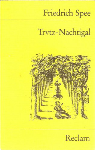 Friedrich Spee: Trvtz-Nachtigal (Trutznachtigal, Trutz-Nachtigal). Kritische Ausgabe nach der Trierer Handschrift (3150025966)