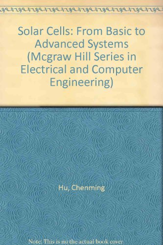 Solar Cells: From Basic to Advanced Systems (Mcgraw Hill Series in Electrical and Computer Engineering) PDF