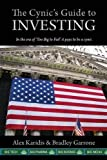 img - for The Cynic's Guide to Investing: In the era of 'Too Big to Fail' it pays to be a cynic book / textbook / text book