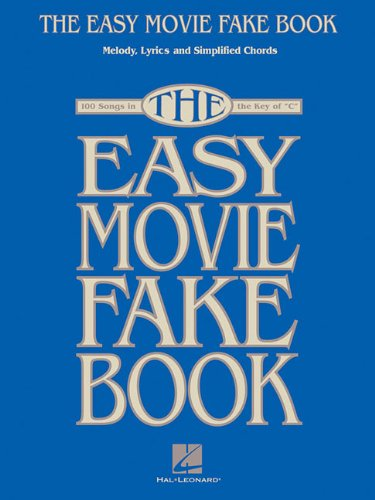 The Easy Movie Fake Book: 100 Songs in the Key of C - Melody, Lyrics