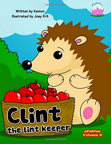 Clint the Lint Keeper: Clint learns to stay in the present moment to overcome his fear.: Volume 2 (eFables)