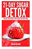 Sarah Green 21-Day Sugar Detox: Step-by-Step Guide to Quit Sugar the Smart Way