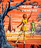 img - for Feast of Demons - 5 Great Sci-fi Classics (5 Must-Read Sci-Fi Tales) book / textbook / text book