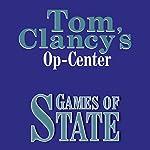 Games of State: Tom Clancy's Op-Center #3 | Tom Clancy,Steve Pieczenik,Jeff Rovin