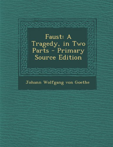 Faust: A Tragedy, in Two Parts - Primary Source Edition [von Goethe, Johann Wolfgang] (Tapa Blanda)
