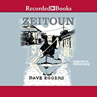 Zeitoun (       UNABRIDGED) by Dave Eggers Narrated by Firdous Bamji