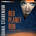Red Planet Run: Star Svensdotter, Book 3 (       UNABRIDGED) by Dana Stabenow Narrated by Marguerite Gavin