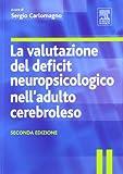 La valutazione del deficit neuropsicologico nell'adulto cerebroleso