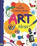 img - for The Usborne Complete Book of Art Ideas book / textbook / text book
