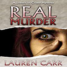 Real Murder: A Lovers in Crime Mystery, Book 2 Audiobook by Lauren Carr Narrated by Mike Alger