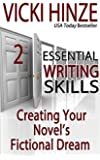 Creating Your Novel's Fictional Dream (Essential Writing Skills Series Book 2)