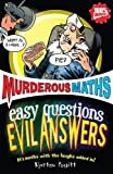Kjartan Poskitt Easy Questions, Evil Answers (Murderous Maths)