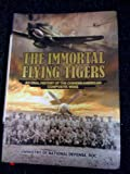 The immortal flying tigers : an oral history of the Chinese-American composite wing /