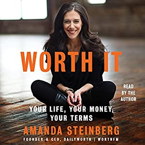 Worth It: Your Life, Your Money, Your Terms Hörbuch von Amanda Steinberg Gesprochen von: Amanda Steinberg